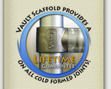 Vault Scaffold Provides A Lifetime Guarantee On All Cold Form Joints